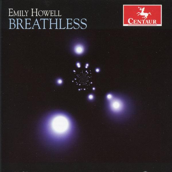 Breathless - Emily Howell - Musik - CENTAUR - 0044747325521 - 11/4-2013