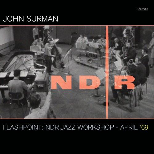 Surman, John - Flashpoint: Ndr Jazz Workshop - April 6 - John Surman - Musik - CUNEIFORM REC - 0045775031521 - February 8, 2011