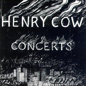 Concerts - Henry Cow - Musik - RER - 0752725022521 - June 30, 1990
