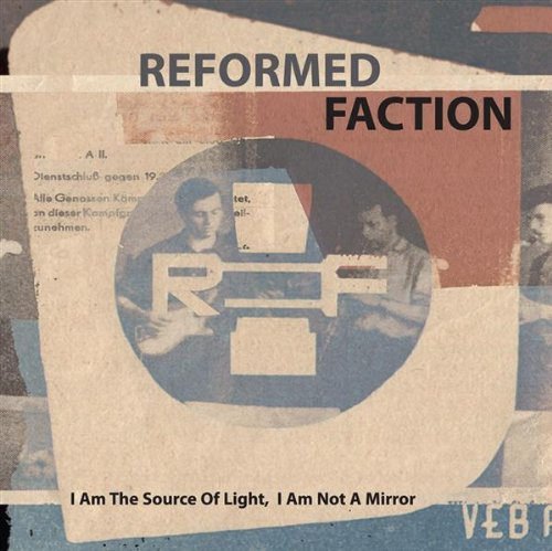 I Am Source of Light, I Am Not a Mirror - Reformed Faction - Musik - SOLEILMOON - 0753907786521 - February 27, 2012