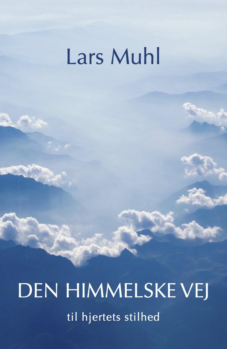 Den himmelske vej til opnåelse af hjertets stilhed - Lars Muhl - Bøger - Forlaget Visdomsbøgerne - 9788791388521 - March 31, 2021