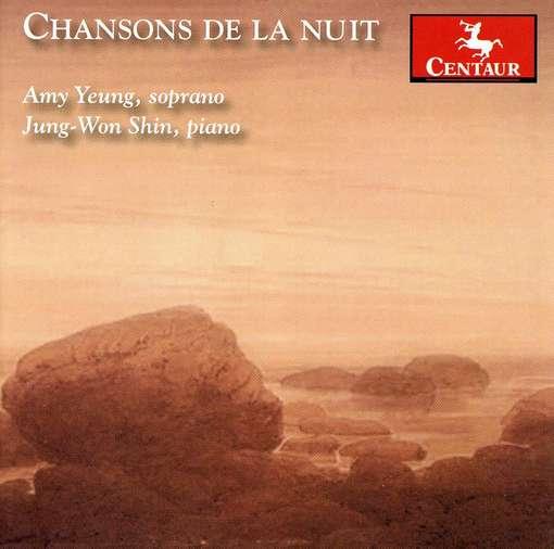 Chansons De La Nuit - Yeung, Amy / Jung-won Shin - Musik - CENTAUR - 0044747302522 - April 27, 2011
