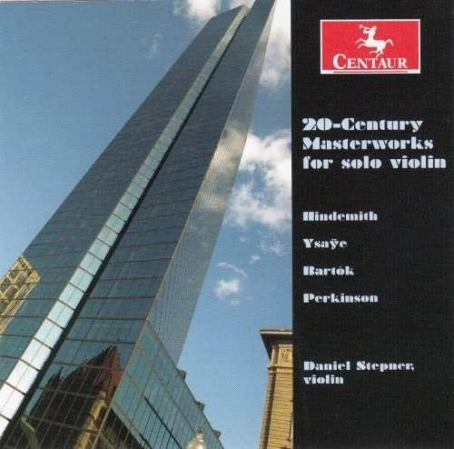 20th Century Masterworks for Solo Violin - Hindemith / Ysaye / Bartok / Perkinson / Stepner - Musik - Centaur - 0044747331522 - February 25, 2014