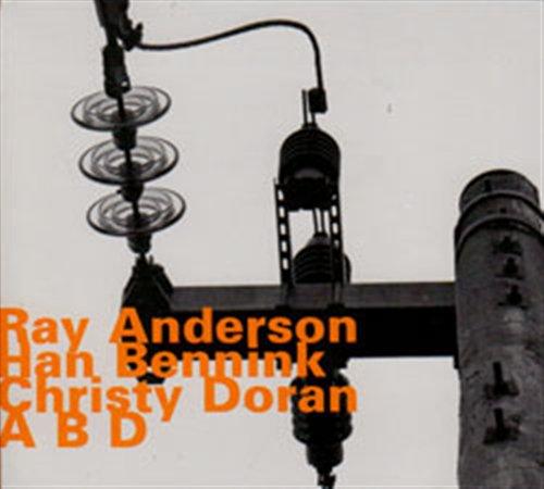 A B D - Anderson / Bennink / Doran - Musik - HATOLOGY - 0752156069522 - July 14, 2011