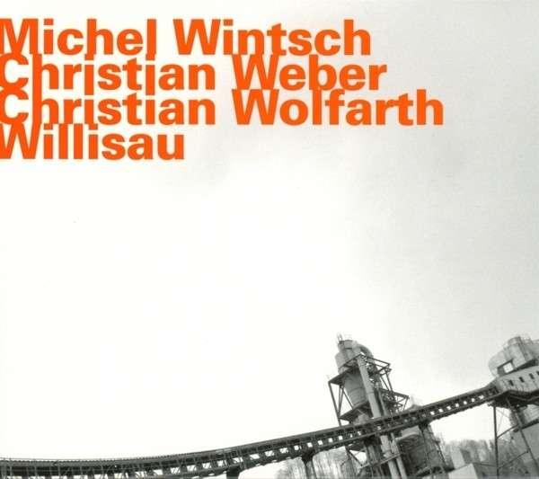 Willisau - Wintsch / Weber / Wolfahrt - Musik - HATOLOGY - 0752156072522 - November 8, 2013