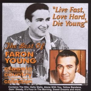 Live Fast, Love Hard, Die Young - Faron Young - Musik - AIM - 0752211300522 - November 4, 2002