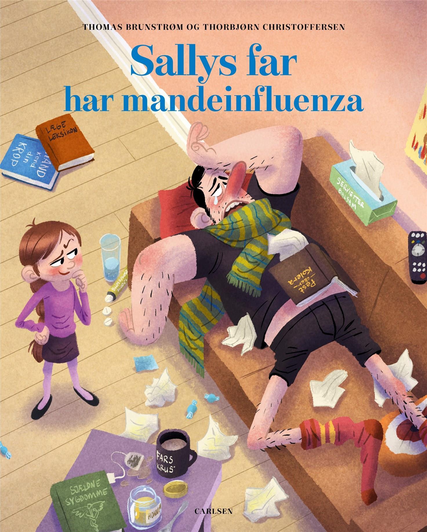 Sallys far har mandeinfluenza - Thomas Brunstrøm; Thorbjørn Christoffersen - Bøger - CARLSEN - 9788711912522 - 18/8-2020