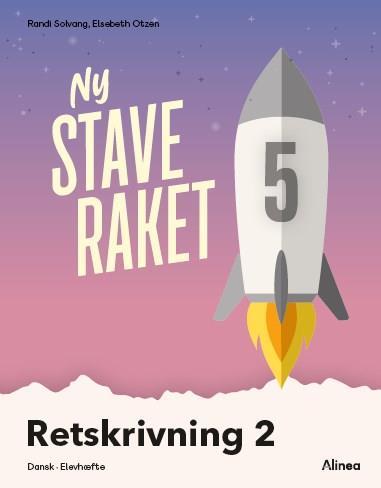 Ny Staveraket: Ny Staveraket, Fase 5, Retskrivning 2 - Elsebeth Otzen; Randi Solvang - Bøger - Alinea - 9788723540522 - June 10, 2021