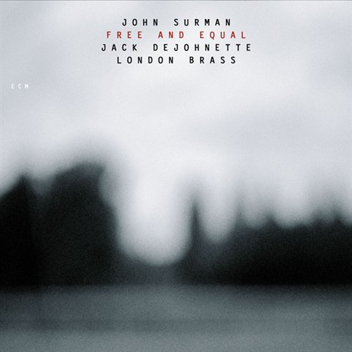 Free And Equal - Surman John / Dejohnette - Musik - ECM CD - 0044001706523 - 13/3-2003