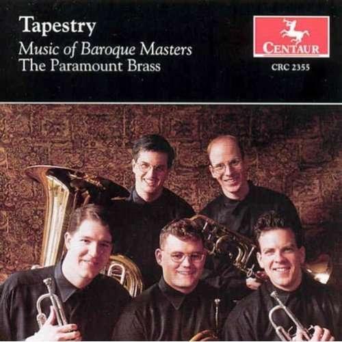Tapestry: Music of Baroque Masters - Paramount Brass - Musik - CENTA - 0044747235523 - 12/8-2000