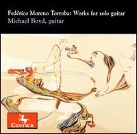 Works for Solo Guitar - Torroba / Boyd - Musik - CENTAUR - 0044747293523 - 24/6-2008
