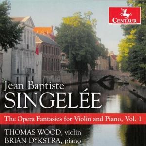 Opera Fantasies for Violin & Piano Vol.1 - J.b. Singelee - Musik - CENTAUR - 0044747350523 - June 2, 2017