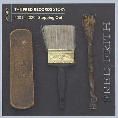 Fred Records Story: Volume 3 Stepping Out - Fred Frith - Musik - MEGACORP - 0752725903523 - February 5, 2021