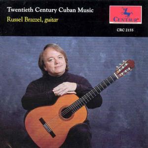 2oth Century Cuban Music for Guitar - Russel Brazzel - Musik - CENTA - 0044747215525 - 1/9-1993
