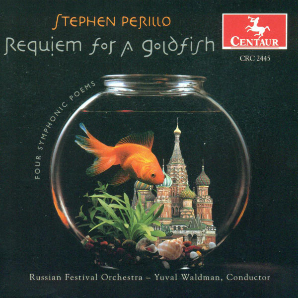 Requiem for a Goldfish / Lullaby for Orch / et Al - Perillo / Russian Fest Orch, Waldman - Musik - CENTAUR - 0044747244525 - 1/10-1999
