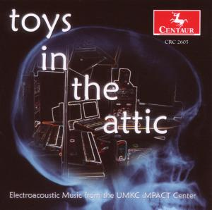 Toys in the Attic - Mobberley / Rudy / Cooper / Mcf - Musik - CENTAUR - 0044747260525 - 6/12-2007