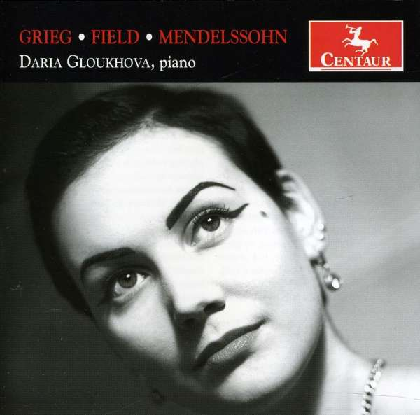 Grieg / Field / Mendelssohn - Daria Gloukhova - Musik - CENTAUR - 0044747314525 - March 21, 2012