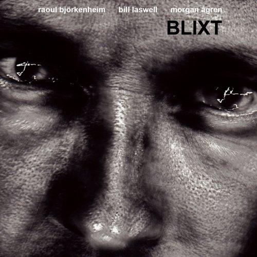 Blixt - Laswell, Bill / Raoul Bjorkenheim / Morgan Agren - Musik - CUNEIFORM REC - 0045775033525 - October 11, 2011