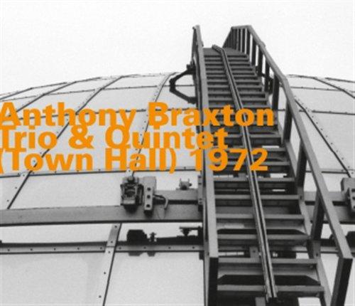 Trio & Quintet / Town Hall 1972 - Anthony Braxton - Musik - HATOLOGY - 0752156068525 - February 28, 2011