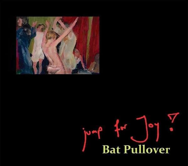 Bat Pullover - Jump For Joy - Musik - RER - 0752725037525 - February 23, 2018