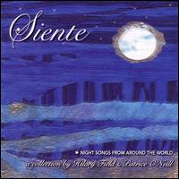 Siente: Night Songs from Around the World - Field,hilary / O'neill,patrice - Musik - Yellow Tail Records - 0753701010525 - April 17, 2007