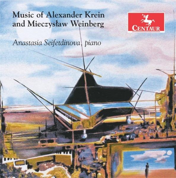 Music of Alexander Krein & Mieczyslaw Weinberg - Anastasia Seifetdinova - Musik - CENTAUR - 0044747359526 - October 4, 2018