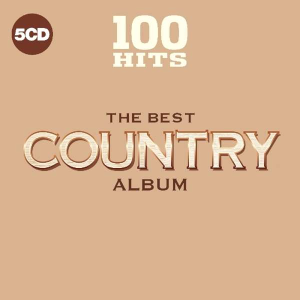 100 Hits - the Best Country Album - Various Artists - Musik - SONY MUSIC - 0654378721526 - January 6, 2020