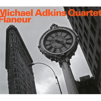 Flaneur - Michael -Quartet- Adkins - Musik - HATOLOGY - 0752156074526 - 2018