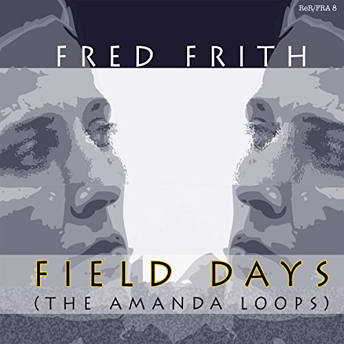 Field Days - Fred Frith - Musik - RER - 0752725902526 - November 3, 2015
