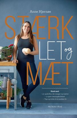 Stærk, let og mæt - Anne Hjernøe - Bøger - Politikens Forlag - 9788740046526 - May 6, 2019