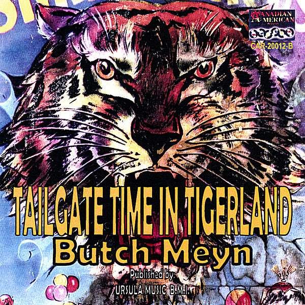 Tailgate Time in Tigerland - Butch Meyn - Musik - Canadian American-car-2012b - 0752359001527 - January 16, 2008