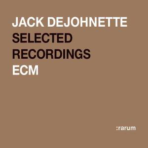 Selected Recordings :rarum Xii - Jack Dejohnette - Musik - JAZZ - 0044001420528 - 10/2-2004
