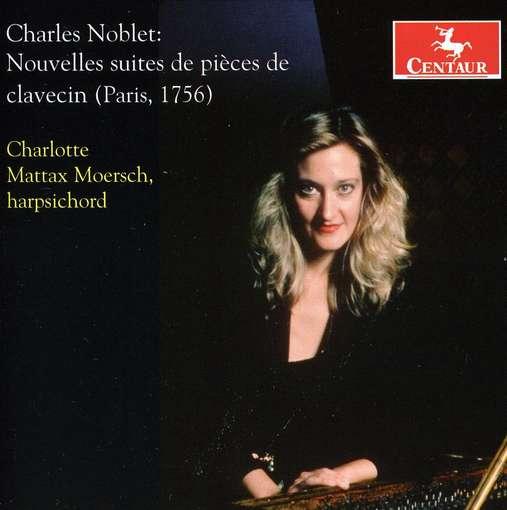 Nouvelle Suites De Pieces De Clavecin - Mattax Moersch - Musik - CENTAUR - 0044747300528 - March 21, 2012