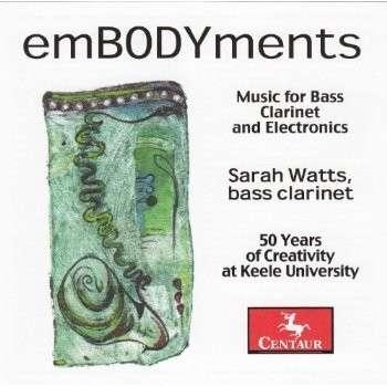 Embodyments: Music for Bass Clarinet & Electronics - Uduman / Watts,sarah - Musik - Centaur - 0044747326528 - November 19, 2013