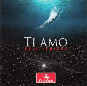 Ti Amo - Eric Lemieux - Musik - CENTAUR - 0044747342528 - 6/1-2016