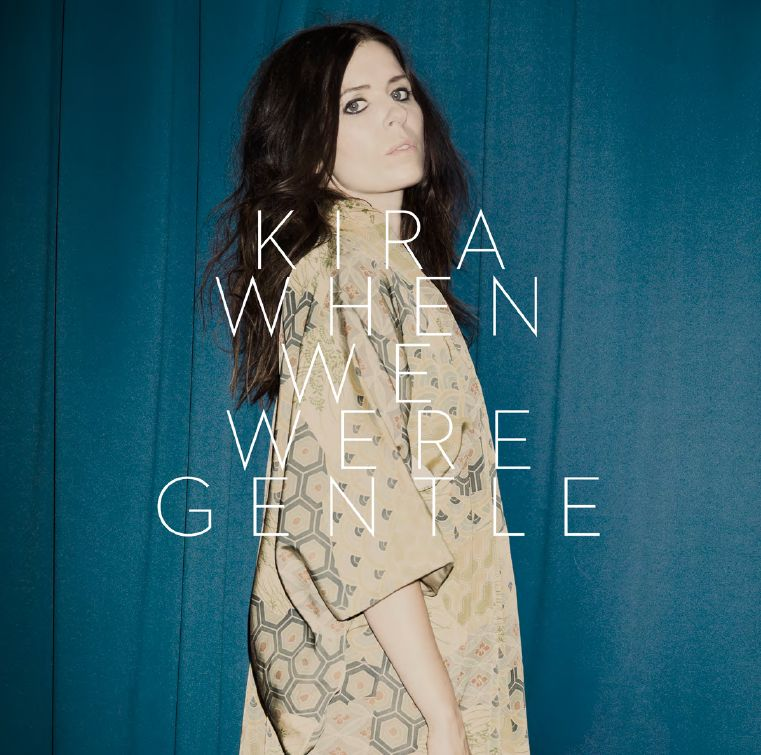 When We Were Gentle - Kira - Musik - SUN - 0663993131528 - October 28, 2013