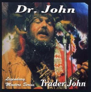Trader John - Dr. John - Musik - AIM - 0752211001528 - February 24, 2020