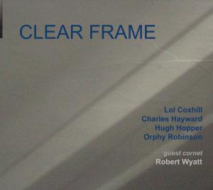 Clear Frame - Hayward / Hopper / Coxhill/Wy - Musik - RER - 0752725023528 - January 28, 2008