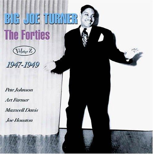 Forties Vol.2 47-49 - Big Joe Turner - Musik - FABULOUS - 0824046018528 - May 20, 2003