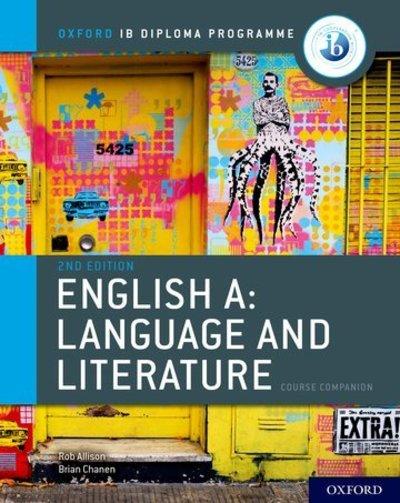 Oxford IB Diploma Programme: English A: Language and Literature Course Companion - Oxford IB Diploma Programme - Brian Chanen - Bøger - Oxford University Press - 9780198434528 - March 14, 2019