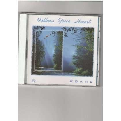 Follow Your Heart - Kokhe - Musik - Serenity - 0044457006529 - 7/1-2003