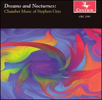 Dreams & Nocturnes - Gryc / Stowe / New World Chamber Ensemble - Musik - Centaur - 0044747259529 - 27/5-2003