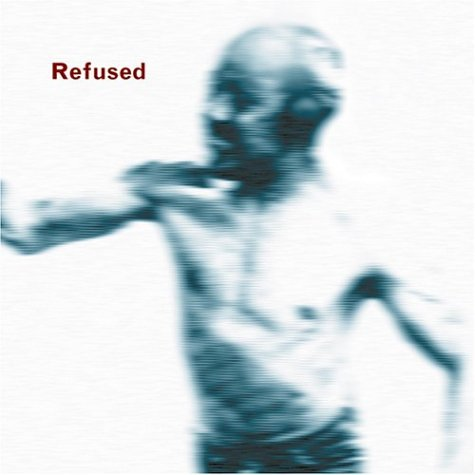 Songs to Fan the Flames of Discontent - Refused - Musik - PUNK - 0045778203529 - 25/5-2004