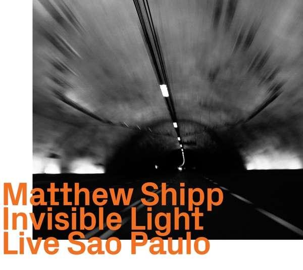 Invisible Light - Live Sao Paulo - Matthew Shipp - Musik - EZZ-THETICS - 0752156101529 - November 29, 2019
