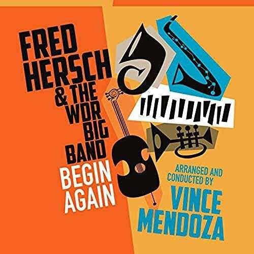 Begin Again - Fred Hersch - Musik - POP - 0753957219529 - June 7, 2019