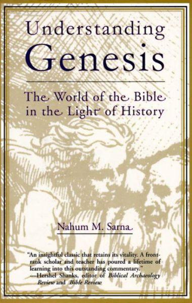 Understanding Genesis: Heritage of Biblical Israel - The heritage of Biblical Israel - Nahum M. Sarna - Bøger - Schocken Books - 9780805202533 - January 13, 1970