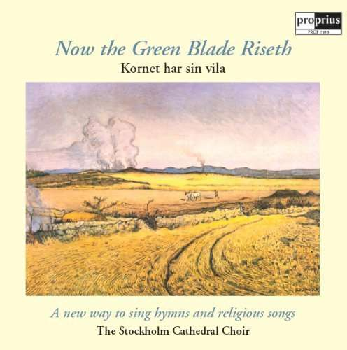 Now the Green Blade Riseth - The Stockholm Cathedral Choir - Musik - PROPRIUS - 0822359078536 - March 6, 2015
