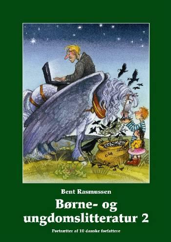 Børne- og ungdomslitteratur 2 - Bent Rasmussen - Bøger - Her & Nu - 9788790184537 - September 14, 2007