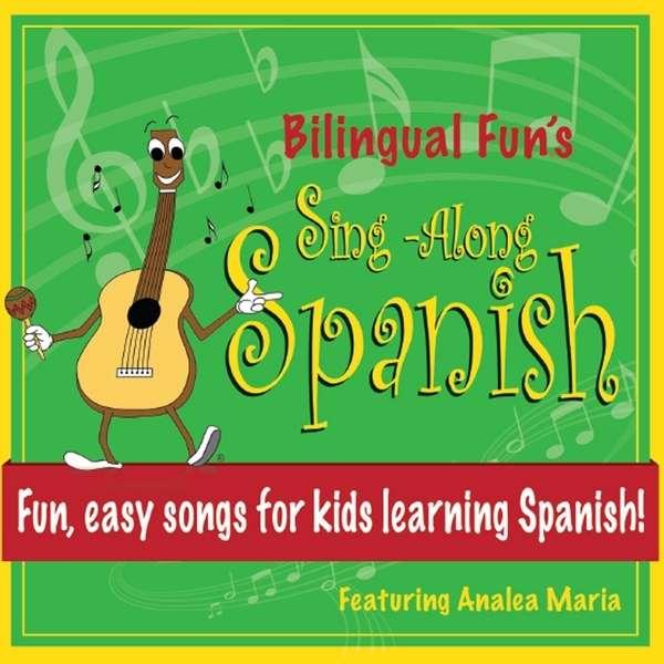 Bilingual Funs Sing-along Spanish - Analea Maria - Musik - CD Baby - 0753677249547 - August 30, 2013