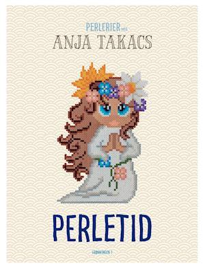 Perletid - Anja Takacs - Bøger - Grønningen 1 - 9788793825550 - 6/10-2020